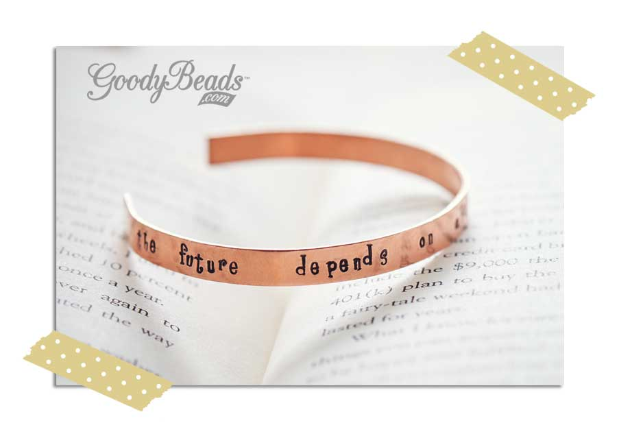 GoodyBeads.com Blog | Resolution Braceletes - Metal Stamping: Quoted Stamped Bangle