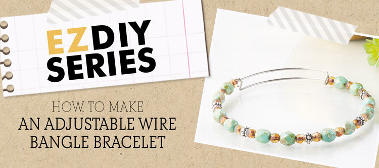 GoodyBeads | Blog: EASY DIY_Adjustable Wire Bangle Bracelet FREEE Tutorial